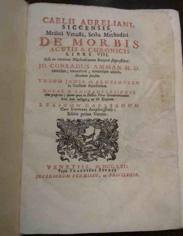 Caelii Aureliani Siccensis, Medici Vetusti, secta methodici <strong>De Morbis acutis & chronicis Libri VIII...</strong>