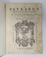 <strong>Il Petrarca con l'espositione d'Alessandro Vellutello di nuovo ristampato con le figure ai Trionphi et con più cose utili in varii luoghi aggionte.</strong>