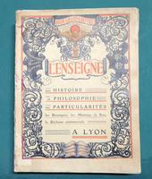 <strong>L'Enseigne, son histoire, sa philosophie, ses particularités. Les boutiques, les maisons, la rue. La réclame commerciale à Lyon.</strong>