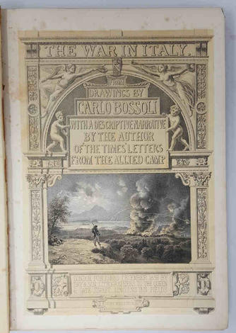 "The war in Italy, from drawings by Carlo Bossoli with a descriptive narrative by the author of ""The Times"" letters from the allied camp."
