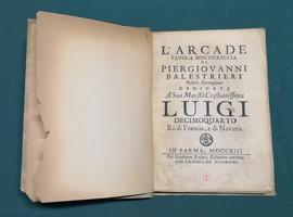 <strong>L'Arcade. Favola boschereccia. Dedicata a Luigi Decimoquarto Re di Francia e di Navarra.</strong>