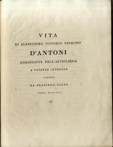 <strong>Vita di Alessandro Vittorio Papacino d'Antoni</strong> comandante dell'artiglieria e tenente generale