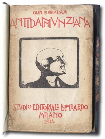 <strong>Antidannunziana</strong>. D'Annunzio al vaglio della critica.