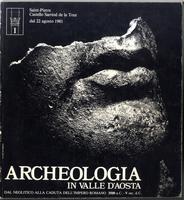 <strong>ARCHEOLOGIA IN</strong>, VALLE D'AOSTA, dal neolitico alla caduta dell'Impero romano, 3500 a.C.- V sec. d.C.