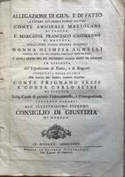 <strong>Allegazione di gius, e di fatto a favore dei nobili uomini signori conte Annibale Mazzolani di Faenza, e marchese Francesco Castiglioni di Mantova, della nobil donna signora marchesa donna Olimpia Agnelli ...</strong>