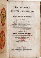 La Cuciniera di città e di campagna o nuova Cucina economica che contiene Tavola di vivande secondo l'ordine de' messi ...