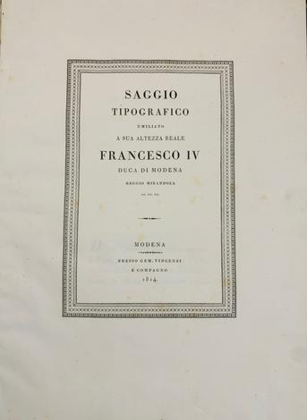 Saggio tipografico umiliato a Sua Altezza Reale Francesco IV Duca di Modena Reggio Mirandola.