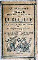 <strong>La Véritable règle complète et nouvelle de la belotte.</strong>A deux trois ou quattre joueurs.