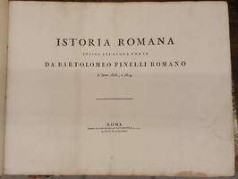 Istoria Romana. Incisa all'acquaforte da Bartolomeo Pinelli Romano l'anno 1818 e 1819.