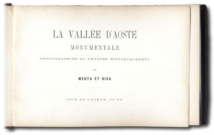 <strong>La Vallée d'Aoste monumentale: photographiée et annotée historiquement par Meuta et Riva.</strong>