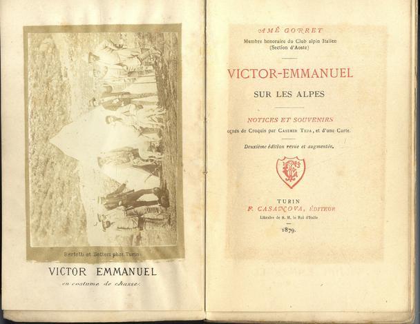 <strong>Victor-Emmanuel sur les Alpes. Notices et souvenirs</strong>