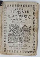 Vita, et morte di S. Alessio Confessore. Novamente ristampata.