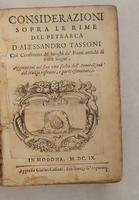 <strong>Considerazioni sopra le Rime del Petrarca d'Alessandro Tassoni col confronto de' luoghi de' poeti antichi di varie lingue.</strong> Aggiuntaui nel fine vna scelta dell'Annotazioni del Muzio ristrette, e parte esaminate.