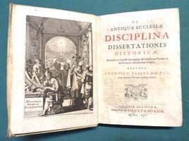 <strong>De Antiqua Ecclesiae Disciplina, dissertationes historicae</strong>, excerptae ex Conciliis Oecumenicis & Sanctorum Patrum ac Auctorum Ecclesiasticorum Scriptis, Auctore Ludovico Ellies Du Pin.
