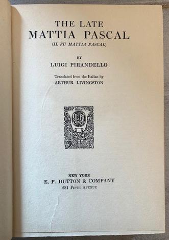<strong>The late Mattia Pascal</strong> : (Il Fu Mattia Pascal)