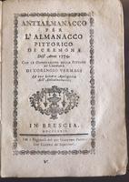 <strong>Antialmanacco per l'Almanacco pittorico di Cremona dell'Anno 1774.</strong>Con le osservazioni sulle pitture di Cremona di Cornigio Vermagi. Ed una lettera Apologetica dell'Antialmanacco.