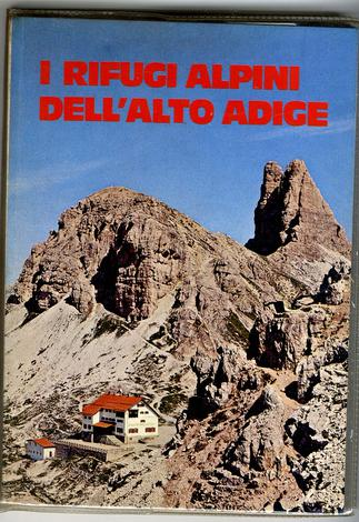 I rifugi dell'Alto Adige.