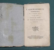 <strong>I Giansenisti. Commediadi cinque atti in versi sciolti. Traduzion dal francese di Basilio Grazioso torinese.</strong>