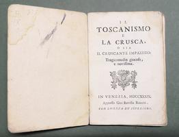 <strong>Il Toscanismo e la Crusca, o sia Il Cruscante Impazzito, tragicomedia giocosa e novissima.</strong>