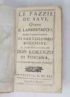 <strong>Le pazzie de'savi, overo il lambertaccio, poema tragicoericomico di Bartolomeo Bocchini.</strong> Al Serenissimo Principe Don Lorenzo di Toscana.