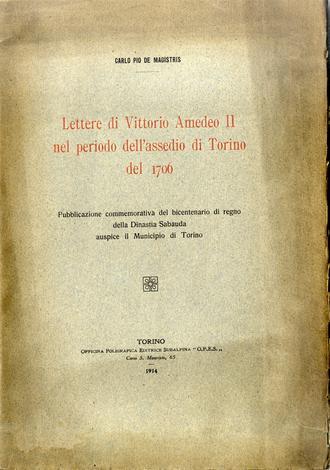 <strong>Lettere di Vittorio Amedeo II nel periodo dell'assedio di Torino del 1706</strong>