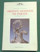 <strong>Argenti genovesi da parata tra cinque e seicento.</strong>