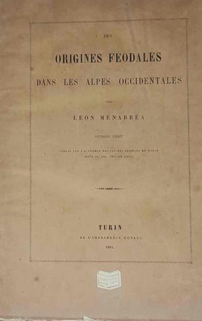 Des Origines Féodales dans les Alpes Occidentales.