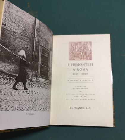 <strong>I Piemontesi a Roma 1867-1870.</strong> n. 37 della collana ''I CENTO LIBRI DI LONGANESI''