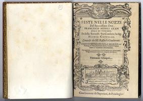 <strong>Feste nelle Nozze del Serenissimo Don Francesco Medici gran duca di Toscana</strong>; et della Sereniss. sua consorte la Sig. Bianca Cappello...