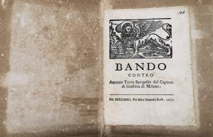 <strong>Bando contro Antonio Torre, Barigello del Capitan di Giustitia di Milano.</strong>
