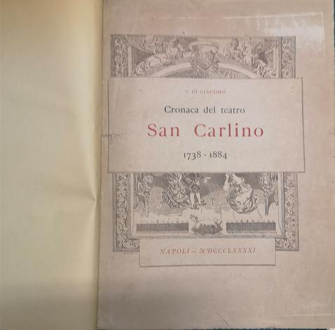 <strong>Storia del teatro San Carlino.</strong> Contributo alla storia della scena dialettale Napoletana 1738-1884.