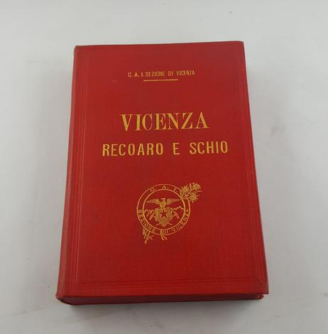Guida storico-alpina di Vicenza, Recoaro e Schio,