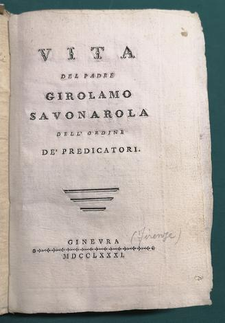 <strong>Vita del Padre Girolamo Savonarola, dell'ordine, de' Predicatori.</strong>