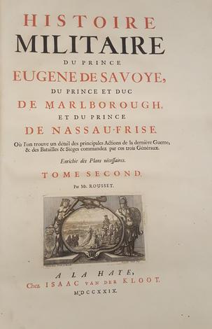 Histoire Militaire du PrinceEugenede Savoye, du Prince et Duc de Marlborough, et du Prince de Nassau-Frise. Volume II.<br />