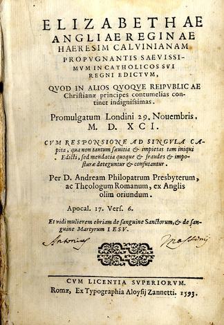 Elizabethae Angliae Reginae haeresim Calvinianam propugnantis saevissimum in catholicos sui regni edictum...