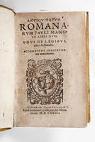 <strong>Antiquitatum Romanarum Pauli Manutii libri duo, vnus De legibus, alter de Senatu. Accesserunt indices rerum memorabilium</strong>
