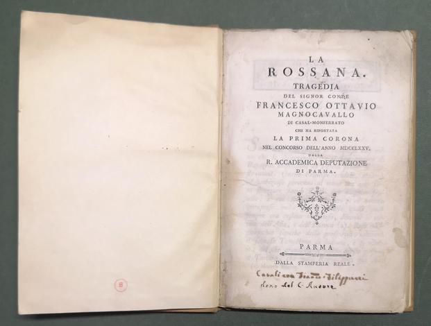 <strong>La Rossana. Tragedia del Signor Conte F.O. Magnocavallo di Casal-Monferrato</strong>che ha riportata la prima corona nel concorso dell'anno 1775 dalla R. Accad. Deputazione di Parma.
