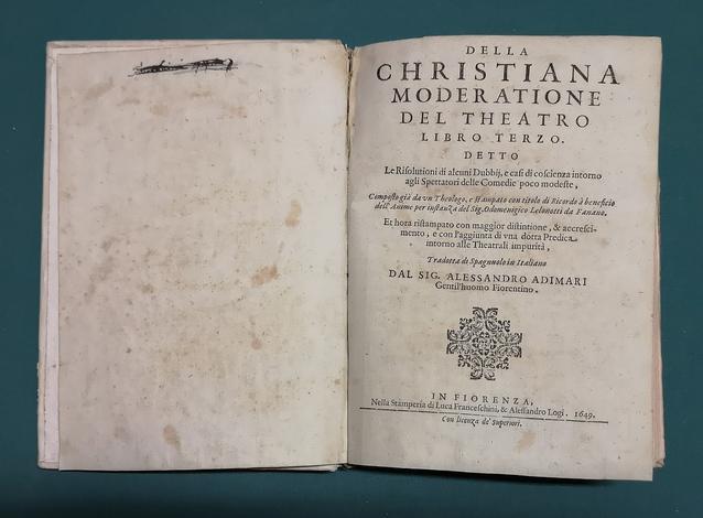 <strong>Della christiana moderatione del Theatro.</strong> Libro terzo (a sé stante) - (Segue, del medesimo:) <strong>Predica contro l'abuso delle Comedie.</strong>