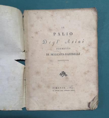 <strong>Il Palio degli Asini.</strong> Poemetto di Modesto Rastrelli fiorentino.