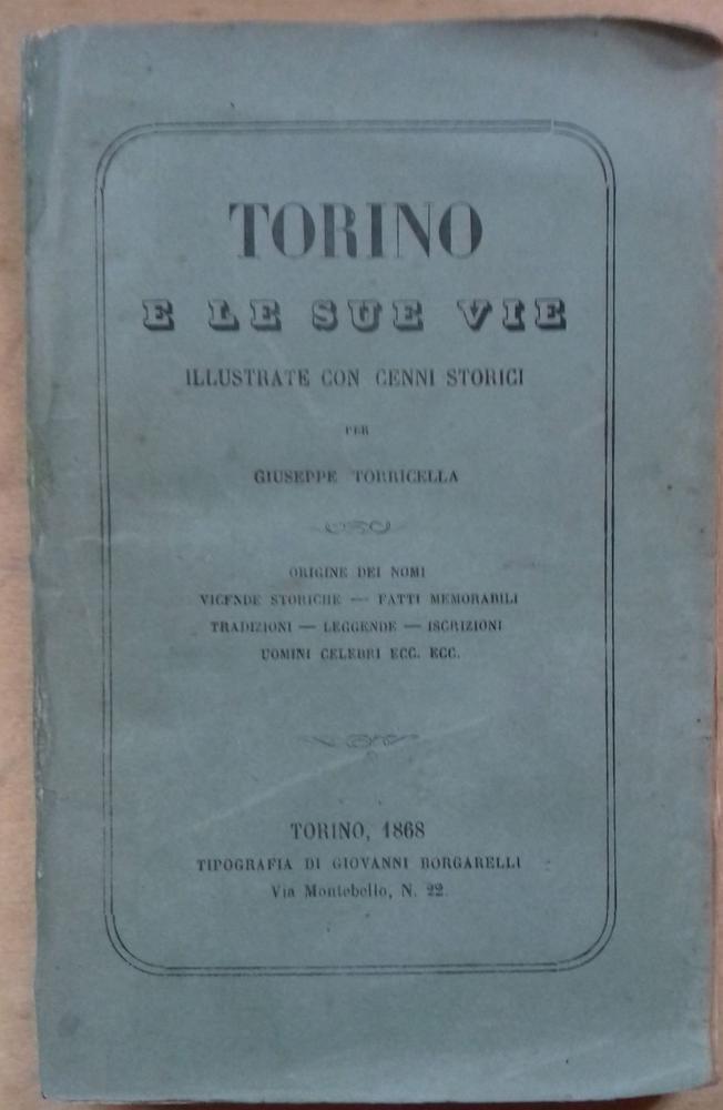 <strong>Torino e le sue vie, illustrate con cenni storici.</strong>