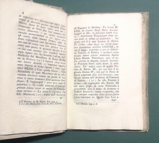 <strong>Dell'origine e della antichità della moneta viniziana.</strong>Ragionamento. (Segue dello stesso:) De Nummis Regum Mysiae seu Raesciae ad venetos typos percussis commentariolum.