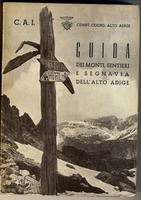 Guida dei rifugi alpini del C.A.I.in provincia di Bolzano.