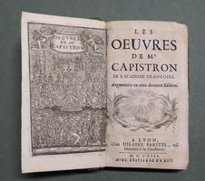 <strong>Les oeuvres de Mr. Capistron de l'Academie Françoise.</strong> Augmentées en cette dernière édition.