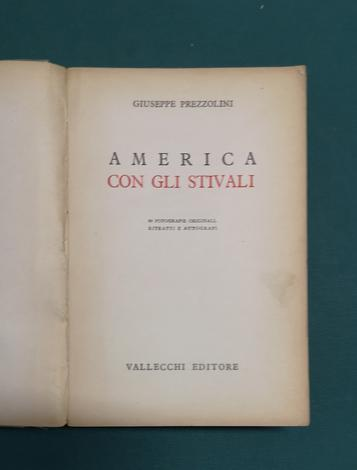 <strong>America con gli stivali. 60 fotografie originali, ritratti e autografi.</strong>
