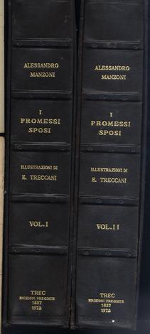 I promessi sposi. Storia milanese del secolo XVII scoperta e rifatta da Alessandro Manzoni.