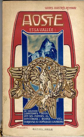AOSTE ET, SA VALLEE.Guides illustrés Reynaud. Publié par les soins du Club Alpin Italien