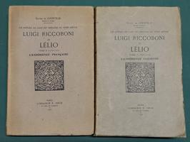 <strong>Luigi Riccoboni dit LélioUn apôtre de l'art du Théatre au XVIII siècle. Tome I (1676-1715), l'expérience Italienne. Tome II (1716-1731), l'expérience Française.</strong>