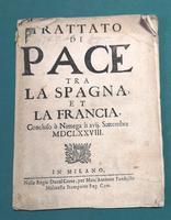 <strong>Trattato di Pace tra la Spagna et la Francia, Concluso à Nimega li xvii. Settembre MDCLXXVII.</strong>