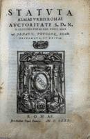 auctoritate Gregorii Papae XIII Pont. Max. a Senatu, Populoque rom. reformata, et edita. (Segue, parte II:) Gratiae immunitates, & facultates...concessae.