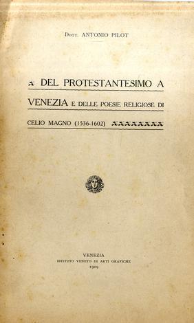 Del Protestantesimo a Venezia e delle poesie religiose di Celio Magno (1536-1602)